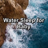 Water Sleep for Baby by S.P.A