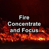 Fire Concentrate and Focus von Yoga Music