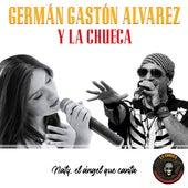 Naty, el Ángel Que Canta de Germán Gastón Álvarez y La Chueca