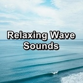 Relaxing Wave Sounds von Relaxing Music (1)