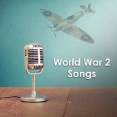 World War 2 Songs de Various Artists