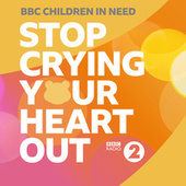 Stop Crying Your Heart Out (BBC Radio 2 Allstars) von BBC Children In Need