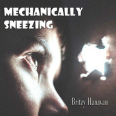 Mechanically Sneezing by Britzy Hanavan