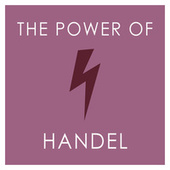 The Power of Handel by George Frideric Handel