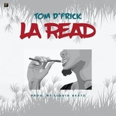 La Read by Tom D'Frick