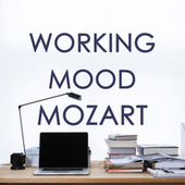 Working Mood - Mozart by Wolfgang Amadeus Mozart