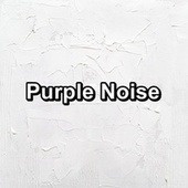 Purple Noise by White Noise Babies