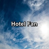 Hotel Fan by Sounds for Life