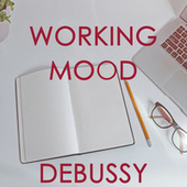 Working Mood - Debussy by Claude Debussy