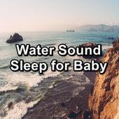 Water Sound Sleep for Baby von Meditation Relaxation Club