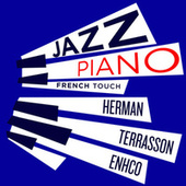 Jazz Piano French Touch - Terrasson, Herman, Enhco von Jacky Terrasson