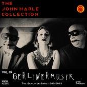 The John Harle Collection, Vol. 10: Berlinermusik (The Berliner Bands 1983-2013) von John Harle