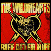 Riff After Riff by The Wildhearts