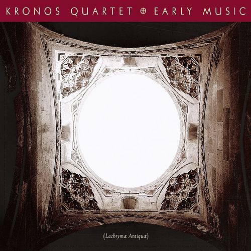 Early Music by Kronos Quartet