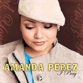 I Pray by Amanda Perez