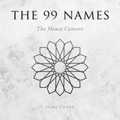 The 99 Names (The House Concert) by Sami Yusuf