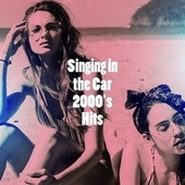 Singing in the Car 2000's Hits de Party Hit Kings, DJ Hits, Cover Guru