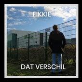 Dat Verschil by Fikkie