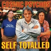 Self Totalled by Cosmic Psychos