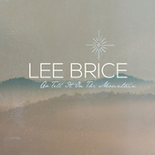 Go Tell It On The Mountain de Lee Brice