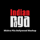 Mishra Pilu (Bollywood Mashup) by Indianraga