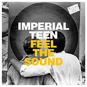 Feel the Sound de Imperial Teen