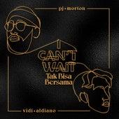 I Can't Wait x Tak Bisa Bersama by PJ Morton