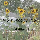 No Place to Go von Matthew Hecht