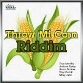 Throw Mi Corn Riddim by Various Artists