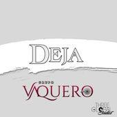 Deja (Cover) de Grupo Vaquero