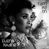 Turn Me On von Etiene Nadine