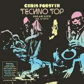 Techno Top: Solar Live Volume 4, 9.27.19 de Chris Forsyth