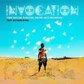 Invocation by Pablo Gil & Raices Jazz Orchestra Tony Succar