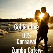 Carnaval Zumba Cafew de Golden live DJS