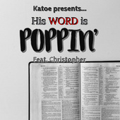 His Word Is Poppin by Katoe