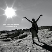 We Are the Ones ( New Paradigm) by Morley
