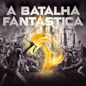A Batalha Fantástica by André Abujamra