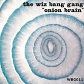 Onion Brain de The Wiz Bang Gang
