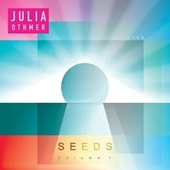 Seeds, Vol. 1 by Julia Othmer