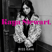 Miss Kaya by Kaya Stewart