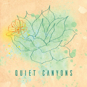 Quiet Canyons by Quiet Canyons