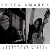 Fruta Amarga (Acoustic Version) de Karamelo Santo