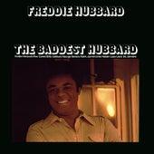 The Baddest Hubbard by Freddie Hubbard