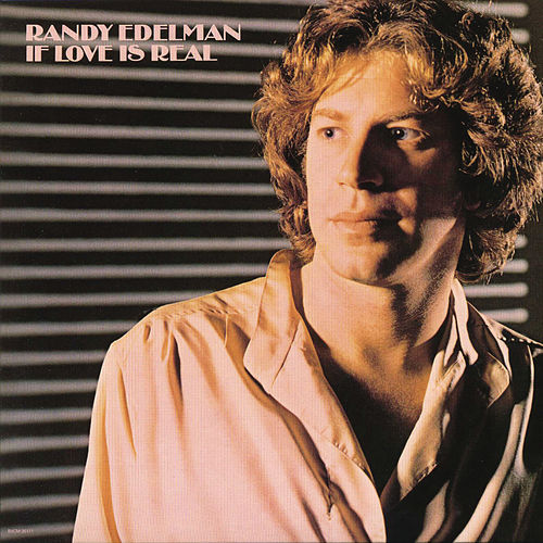 If Love Is Real by Randy Edelman