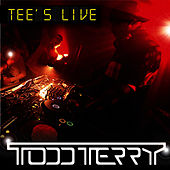 Tee's Live by Todd Terry