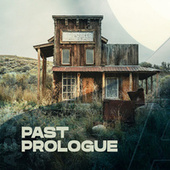 Past Prologue by Various Artists