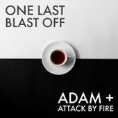 One Last Blast Off von adam