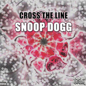 Cross The Line von Snoop Dogg