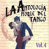Antología Noble Del Tango Volume 4 by Various Artists