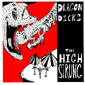 Dragon Dicks by The High Strung
